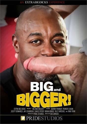 Big And Bigger